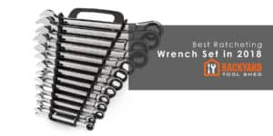 Best Ratcheting Wrench set in 2018