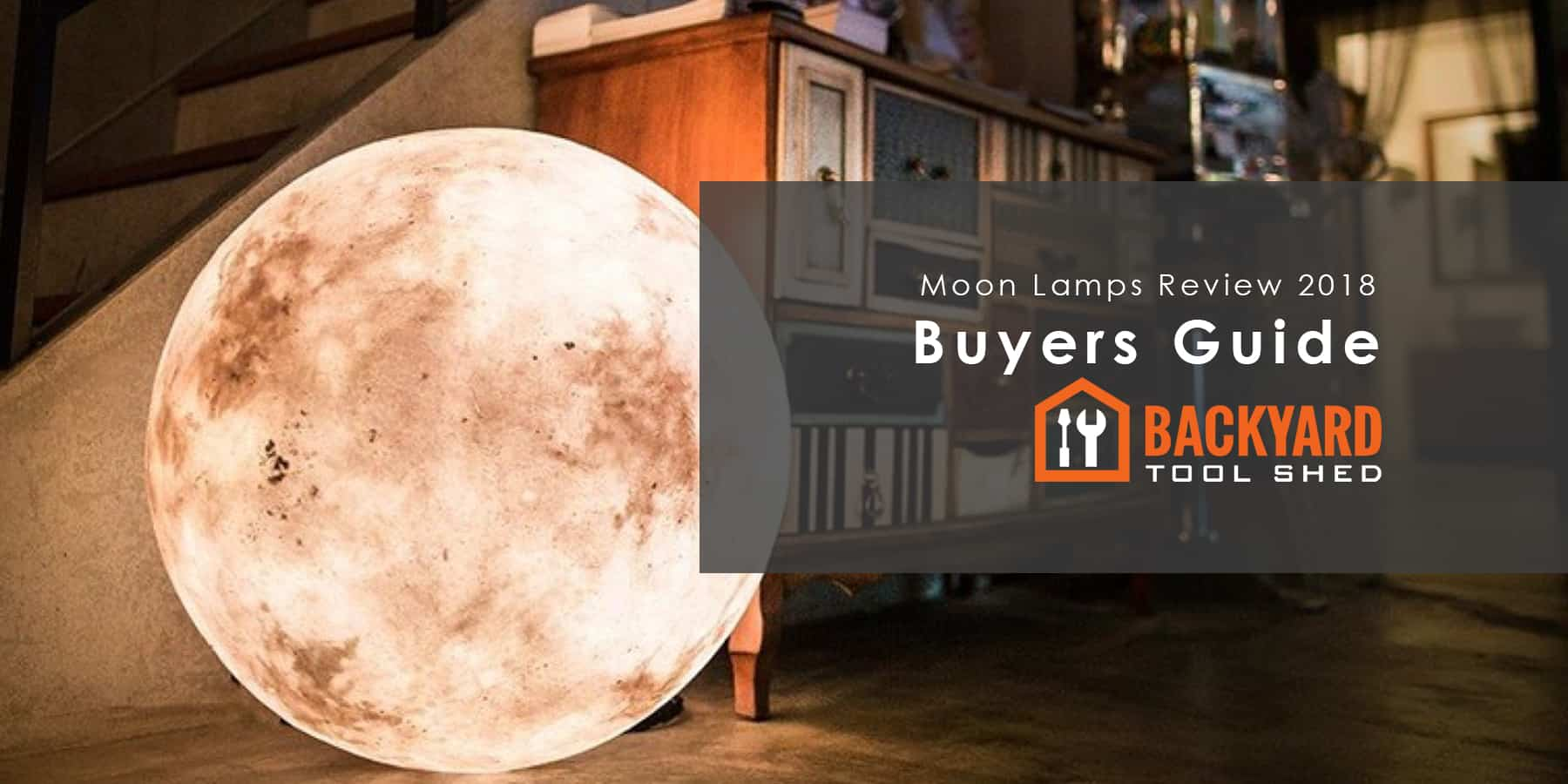 Moon Lamp Review 2018 – Full buyers guide on top Moon Lamps