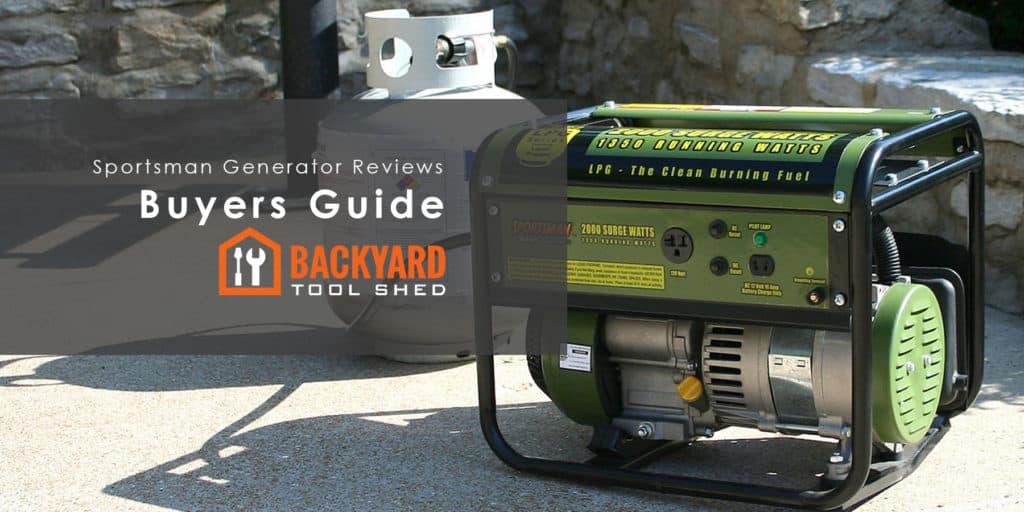 Buyers guide on the Best Sportsman Generators!