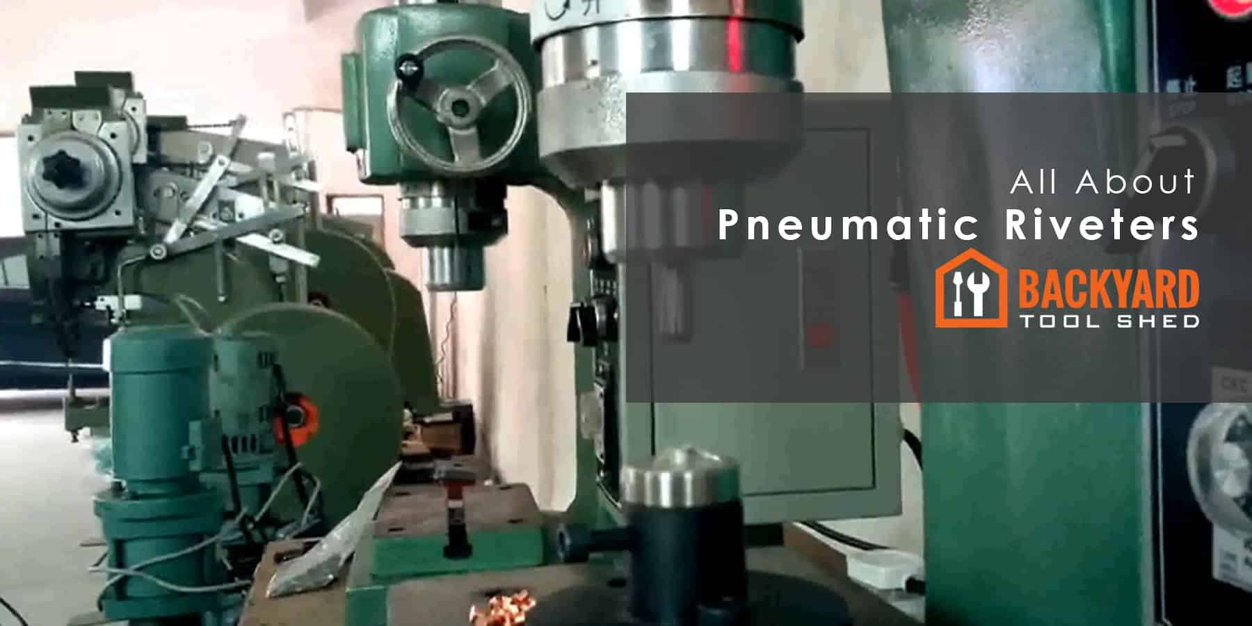 How Does a Pneumatic Riveting Machine Work?