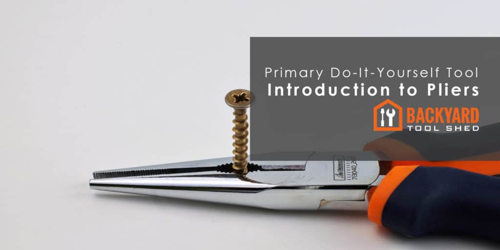 Introduction to Pliers: Primary Do-It-Yourself Tool