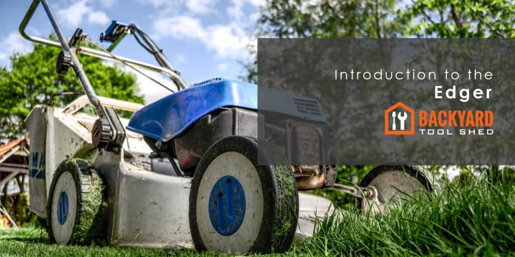 Home Improvement for Your Garden: Introduction to the Edger