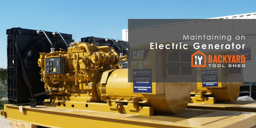 Steps to Maintain an Electric Generator and Avoid Damage