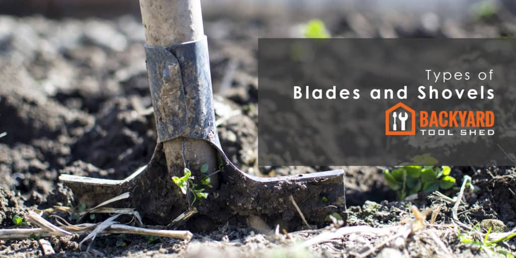 Types of Blades and Shovels According to Their Application