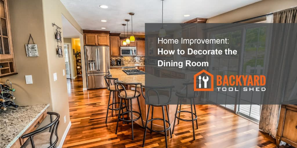 Home Improvement: How to Decorate the Dining Room