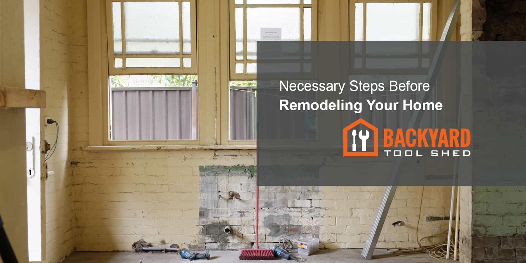 Necessary Steps Before Remodeling Your Home