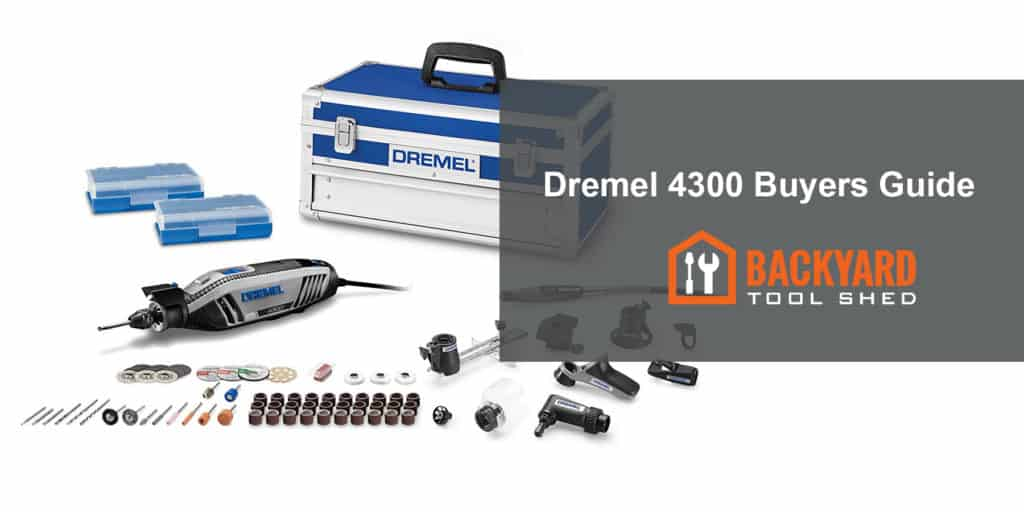 Dremel 4300 Buyers Guide